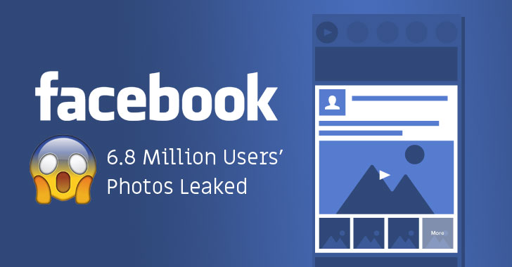 New Facebook Bug Exposed 6.8 Million Users Photos to Third-Party Apps
