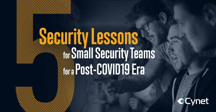 5 Security Lessons for Small Security Teams for the Post COVID19 Era